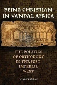 Cover Being Christian in Vandal Africa