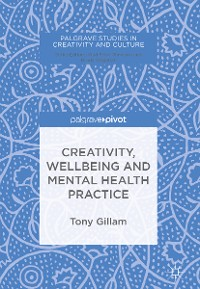 Cover Creativity, Wellbeing and Mental Health Practice