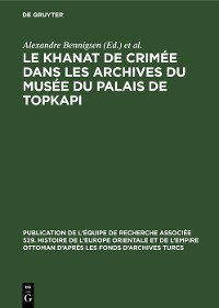 Cover Le Khanat de Crimée dans les Archives du Musée du Palais de Topkapi
