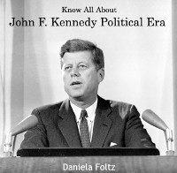 Cover Know All About John F. Kennedy Political Era