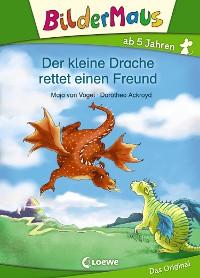 Cover Bildermaus - Der kleine Drache rettet einen Freund