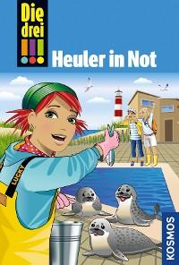 Cover Die drei !!!, 65, Heuler in Not (drei Ausrufezeichen)