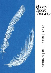 Cover Poetry Book Society Spring 2020 Bulletin