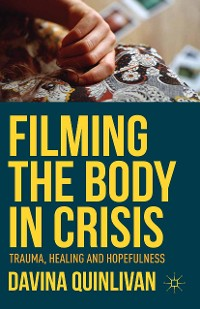 Cover Filming the Body in Crisis
