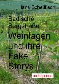 Cover Badische Bergstraße - Weinlagen und ihre Fake Storys