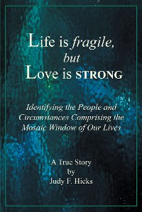 Cover Life is fragile, but Love is STRONG