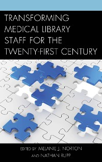 Cover Transforming Medical Library Staff for the Twenty-First Century