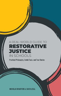 Cover A Real-World Guide to Restorative Justice in Schools