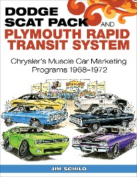 Cover Dodge Scat Pack and Plymouth Rapid Transit System: Chrysler's Muscle Car Marketing Programs 1968-1972