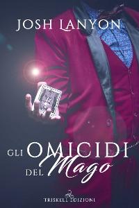 Cover Gli omicidi del mago: L'arte del delitto #3