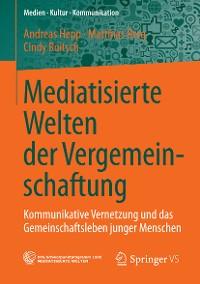 Cover Mediatisierte Welten der Vergemeinschaftung