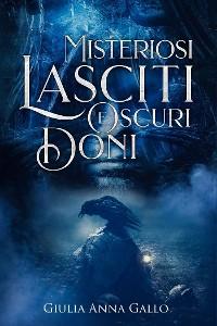 Cover Misteriosi Lasciti e Oscuri Doni
