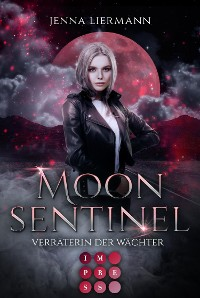 Cover Moon Sentinel. Verräterin der Wächter