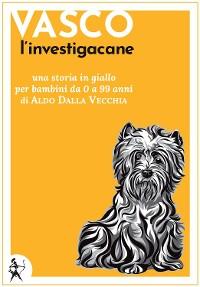 Cover Vasco l'investigacane