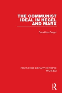 Cover Communist Ideal in Hegel and Marx (RLE Marxism)