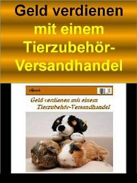 Cover Geld verdienen mit einem Tierzubehör-Versandhandel