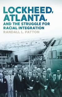 Cover Lockheed, Atlanta, and the Struggle for Racial Integration