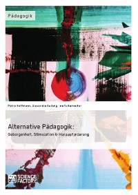 Cover Alternative Pädagogik: Geborgenheit, Stimulation & Herausforderung