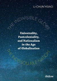Cover The Indivisible Globe, the Indissoluble Nation
