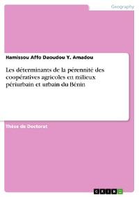 Cover Les déterminants de la pérennité des coopératives agricoles en milieux périurbain et urbain du Bénin