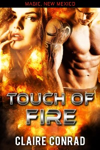 Cover Touch of Fire: A Magic, New Mexico World Book