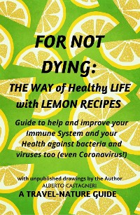 Cover For not Dying: The  Way of  Healthy Life with Lemon Recipes
