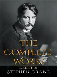 Cover Stephen Crane: The Complete Works