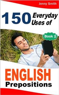 Cover 150 Everyday Uses of English Prepositions. Book Two
