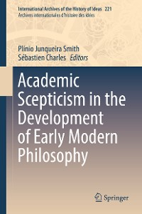 Cover Academic Scepticism in the Development of Early Modern Philosophy