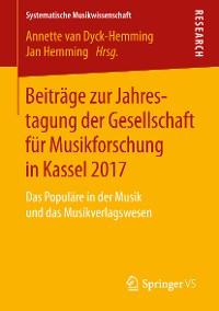Cover Beiträge zur Jahrestagung der Gesellschaft für Musikforschung in Kassel 2017