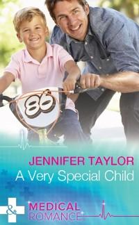 Cover Very Special Child (Mills & Boon Medical) (Dalverston Hospital, Book 3)