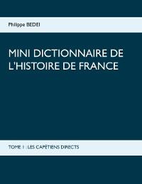 Cover MINI DICTIONNAIRE DE L'HISTOIRE DE FRANCE