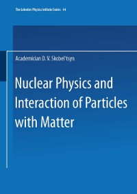 Cover Nuclear Physics and Interaction of Particles with Matter