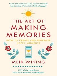 Cover The Art of Making Memories