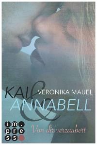 Cover Kai & Annabell 1: Von dir verzaubert