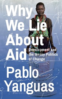 Cover Why We Lie About Aid