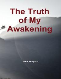 Cover The Truth of My Awakening
