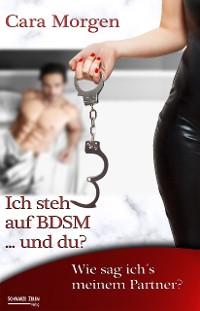 Cover Ich steh auf BDSM ... und du? Band 1