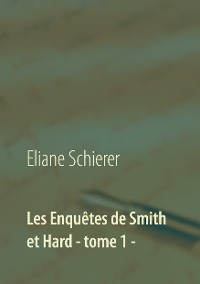 Cover Les Enquêtes de Smith et Hard - tome 1 -