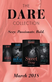 Cover Dare Collection: March 2018: Sweet Thing / My Royal Temptation (Arrogant Heirs) / Make Me Want / Ruined (The Knights of Ruin) (Mills & Boon e-Book Collections)