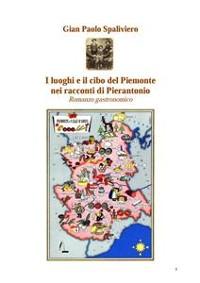 Cover I luoghi e il cibo del piemonte nei racconti di Pierantonio - Romanzo gastronomico