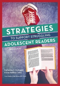 Cover Strategies to Support Struggling Adolescent Readers, Grades 6-12
