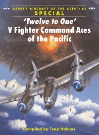 Cover Twelve to One  V Fighter Command Aces of the Pacific