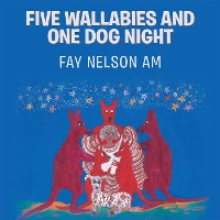 Cover Five Wallabies and One Dog Night
