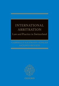 Cover International Arbitration: Law and Practice in Switzerland