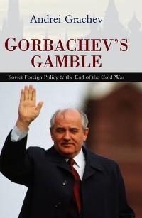 Cover Gorbachev's Gamble