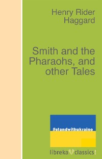 Cover Smith and the Pharaohs, and other Tales