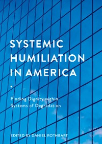 Cover Systemic Humiliation in America