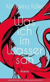 Cover Was ich im Wasser sah