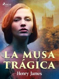 Cover La musa trágica